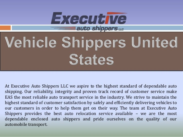 Executive Auto Shippers >> Vehicle Shippers United States