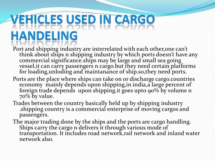 VEHICLES USED IN CARGO HANDELING<br />Port and shipping industry are interrelated with each other,one can't think about sh...