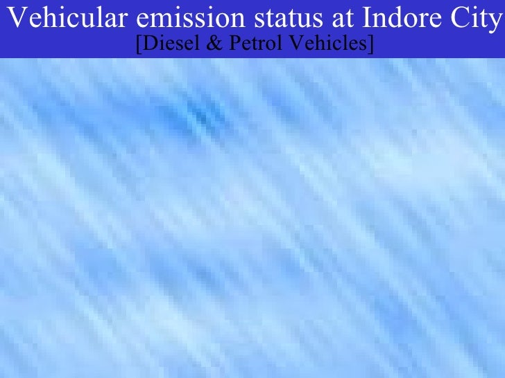 vehicular pollution According to the central pollution control board (cpcb), vehicular pollution in india continues to be one of the major sources of urban air pollution in indian cities.