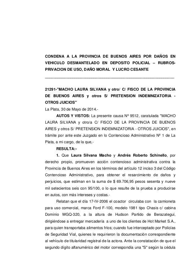 CONDENA A LA PROVINCIA DE BUENOS AIRES POR DAÑOS EN VEHICULO DESMANTELADO EN DEPOSITO POLICIAL – RUBROS- PRIVACION DE USO,...