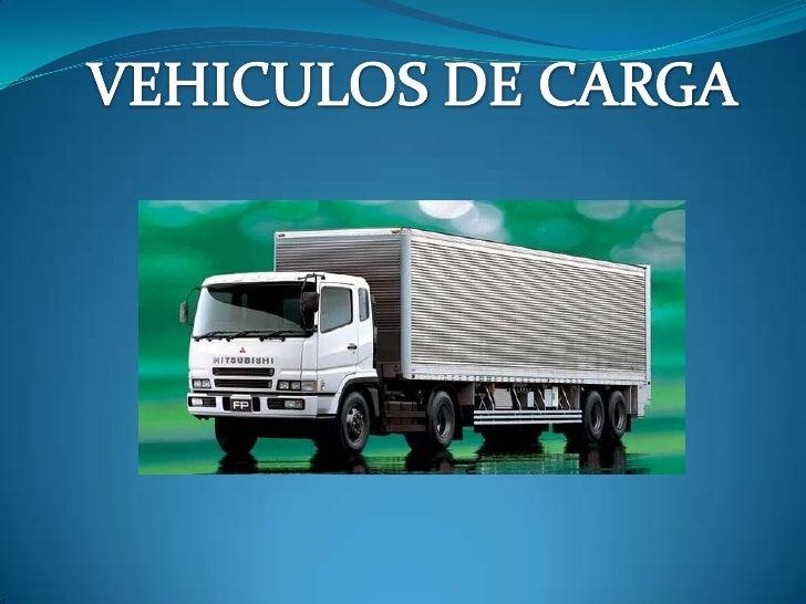 VEHICULOS DE CARGA<br />