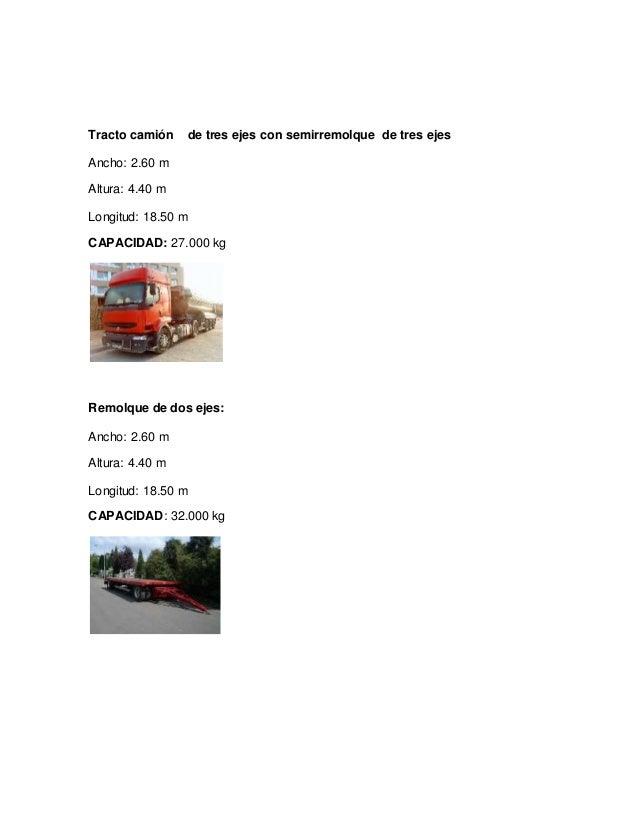 Tracto camión de tres ejes con semirremolque de tres ejes Ancho: 2.60 m Altura: 4.40 m Longitud: 18.50 m CAPACIDAD: 27.000...