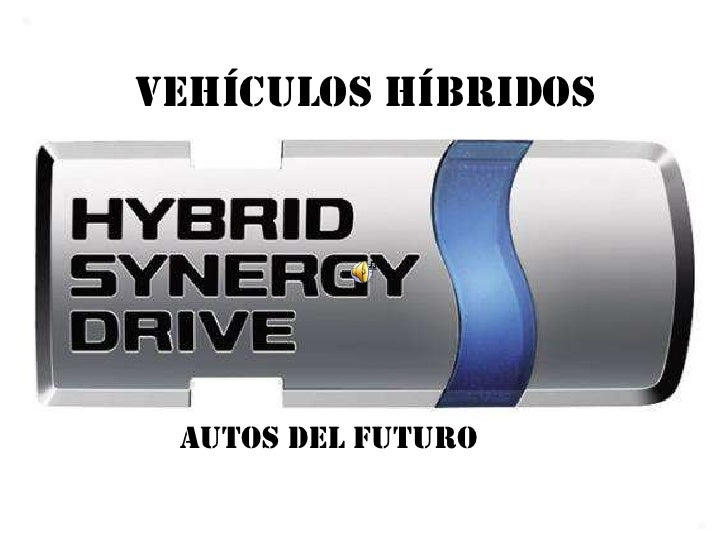 Vehículos Híbridos<br />Autos del Futuro<br />