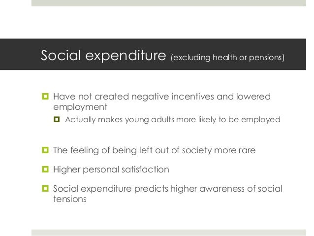 Change in non-social expenditure ¤ Many of the effects opposite to those of social expenditure: ¤ Higher long-term unemp...