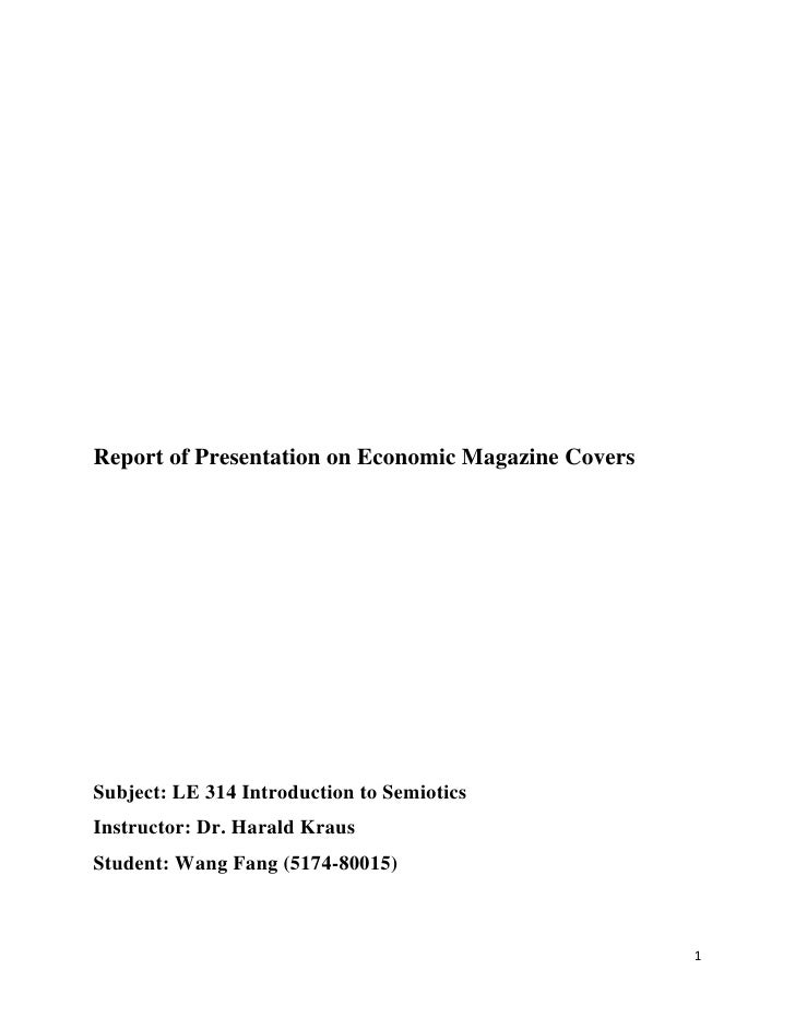 Report of Presentation on Economic Magazine Covers<br />Subject: LE 314 Introduction to Semiotics<br />Instructor: Dr. Har...