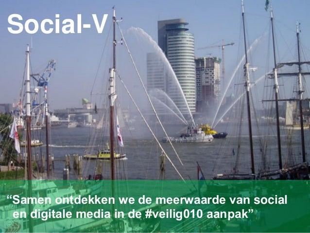 """Social-V """"Samen ontdekken we de meerwaarde van social en digitale media in de #veilig010 aanpak"""""""