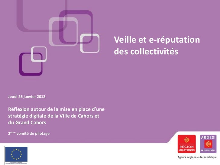 Veille et e-réputation                                              des collectivitésJeudi 26 janvier 2012Réflexion autour...