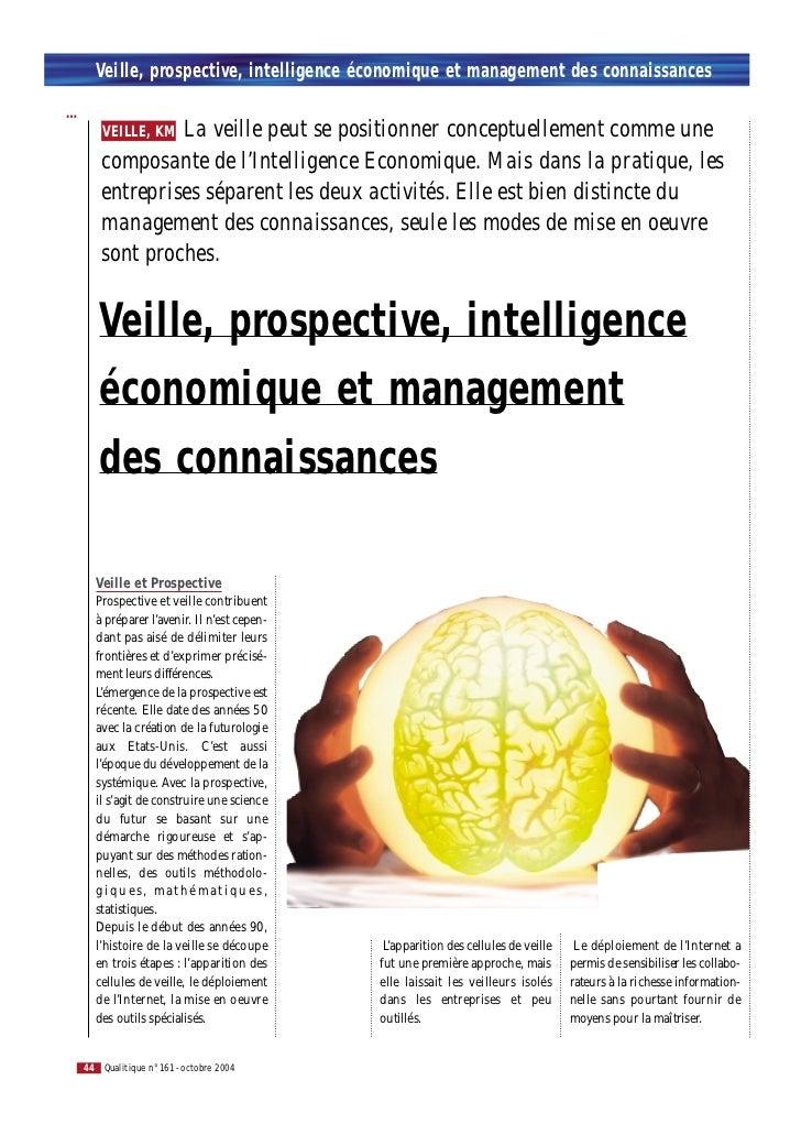 Veille, prospective, intelligence économique et management des connaissances…                 La veille peut se positionne...