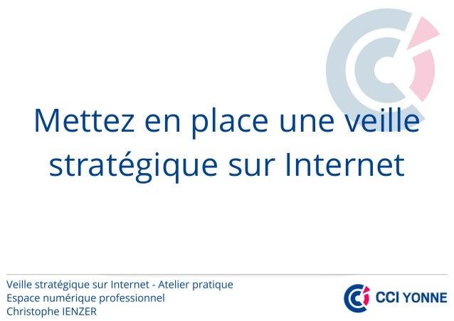 Mettez en place une veille stratégique sur Internet