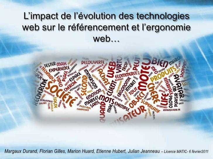 L'impact de l'évolution des technologies web sur le référencement et l'ergonomie web…<br />Margaux Durand, Florian Gilles,...