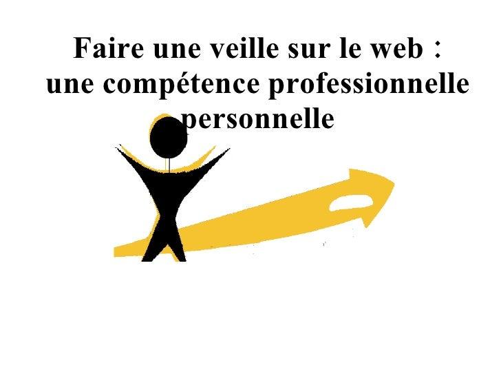 Faire une veille sur le web : une compétence professionnelle personnelle