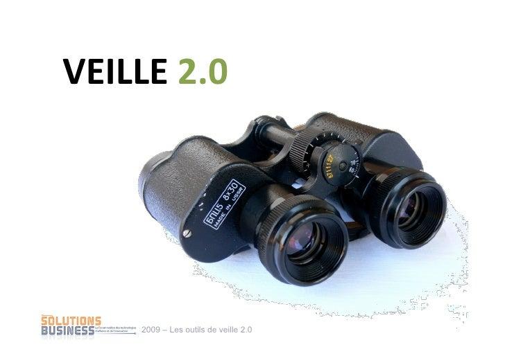 VEILLE2.0         2009 – Les outils de veille 2.0