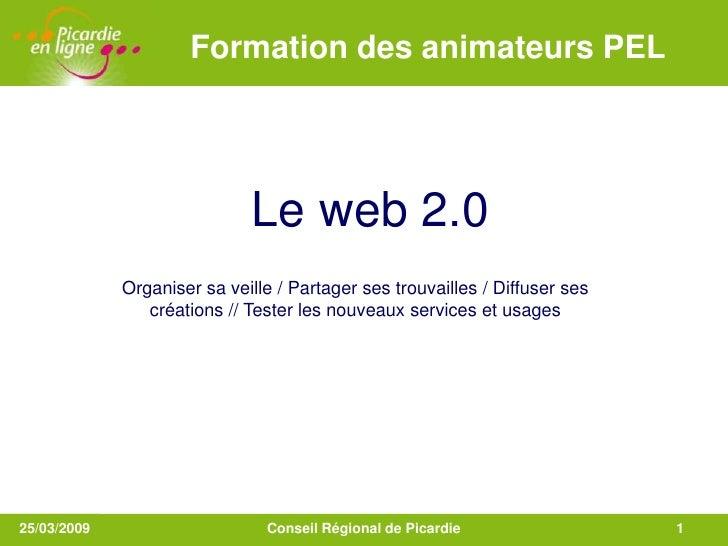 LOGO                 Formation des animateurs PEL                                  Le web 2.0              Organiser sa ve...