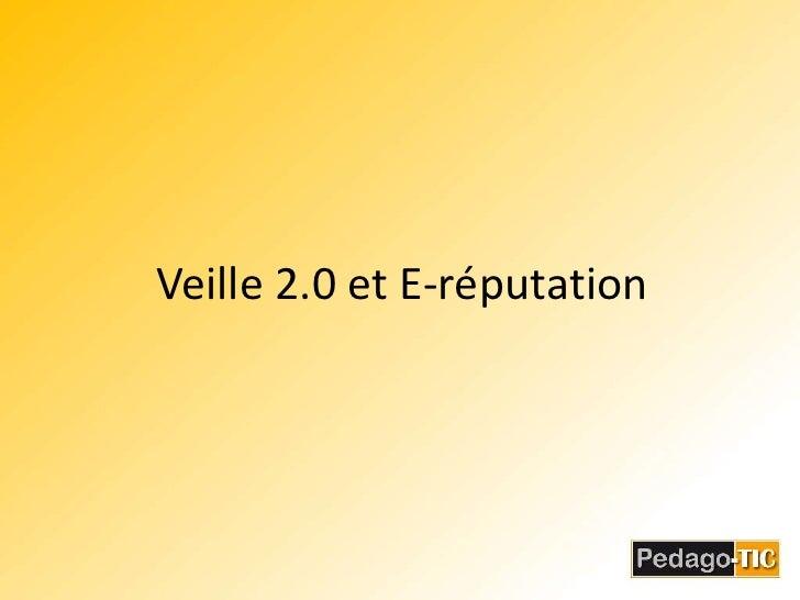 Veille 2.0 et E-réputation<br />