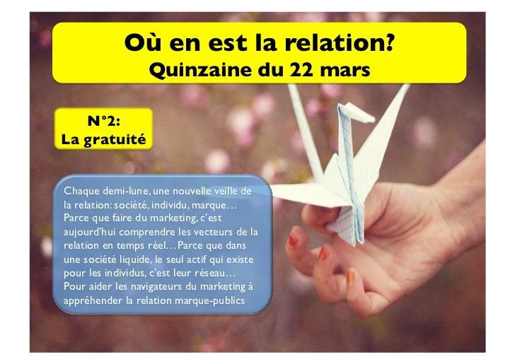 Où en est la relation?                   Quinzaine du 22 mars   N°2: La gratuité Chaque demi-lune, une nouvelle veille...