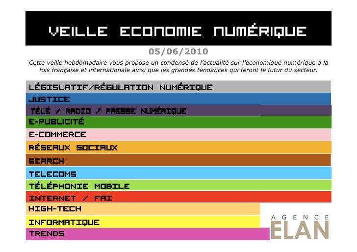 05/06/2010 Cette veille hebdomadaire vous propose un condensé de l'actualité sur l'économique numérique à la    fois franç...