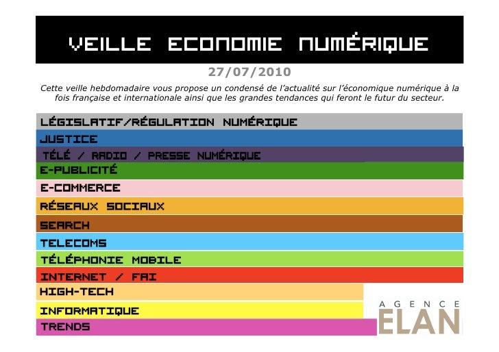 27/07/2010 Cette veille hebdomadaire vous propose un condensé de l'actualité sur l'économique numérique à la    fois franç...