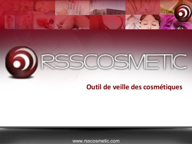 Outil de veille des cosmétiques www.rsscosmetic.com