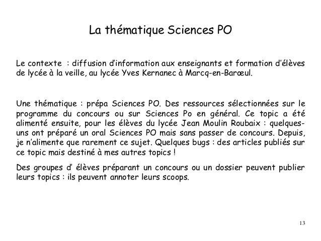 La thématique Sciences PO Le contexte : diffusion d'information aux enseignants et formation d'élèves de lycée à la veille...