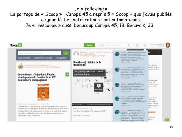 Le « following » Le partage de « Scoop » : Canopé 45 a repris 5 « Scoop » que j'avais publiés ce jour-là. Les notification...