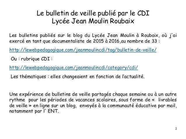 Le bulletin de veille publié par le CDI Lycée Jean Moulin Roubaix Les bulletins publiés sur le blog du Lycée Jean Moulin à...
