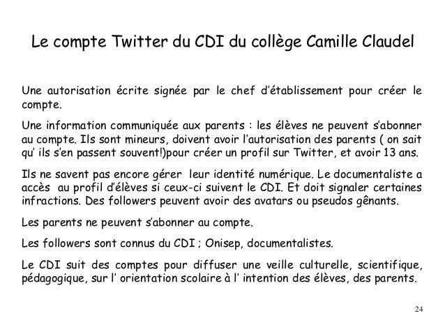 Le compte Twitter du CDI du collège Camille Claudel Une autorisation écrite signée par le chef d'établissement pour créer ...