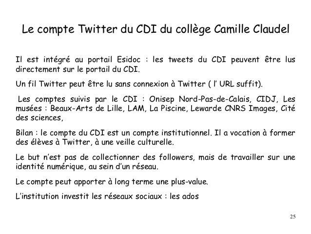 Le compte Twitter du CDI du collège Camille Claudel Il est intégré au portail Esidoc : les tweets du CDI peuvent être lus ...