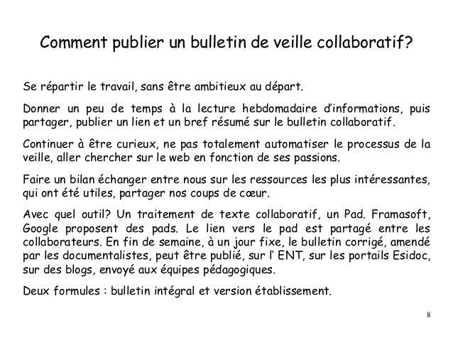 Comment publier un bulletin de veille collaboratif? Se répartir le travail, sans être ambitieux au départ. Donner un peu d...