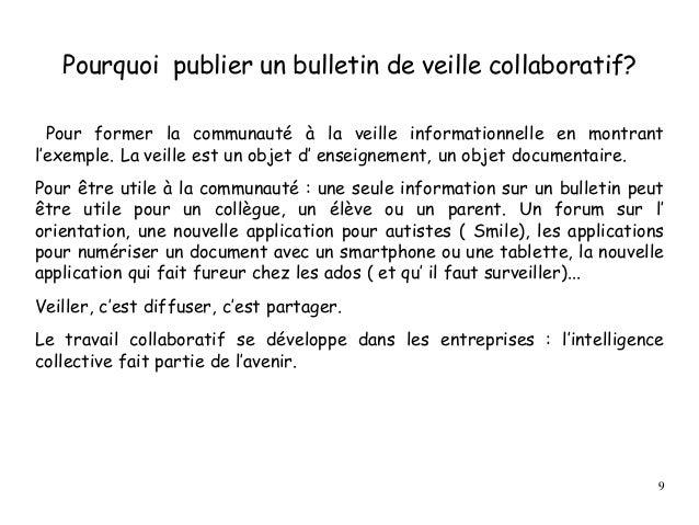 Pourquoi publier un bulletin de veille collaboratif? Pour former la communauté à la veille informationnelle en montrant l'...