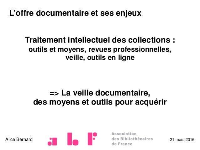 L'offre documentaire et ses enjeux Traitement intellectuel des collections : outils et moyens, revues professionnelles, ve...
