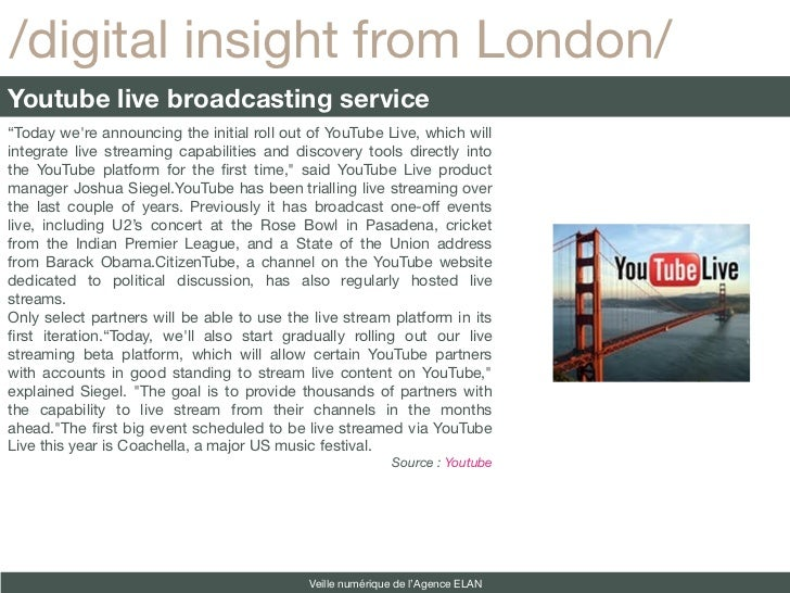 """/digital insight from London/Youtube live broadcasting service""""Today were announcing the initial roll out of YouTube Live,..."""