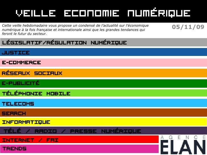 05/11/09 Cette veille hebdomadaire vous propose un condensé de l'actualité sur l'économique numérique à la fois française ...