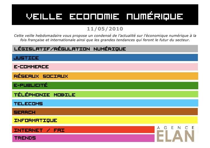11/05/2010 Cette veille hebdomadaire vous propose un condensé de l'actualité sur l'économique numérique à la    fois franç...