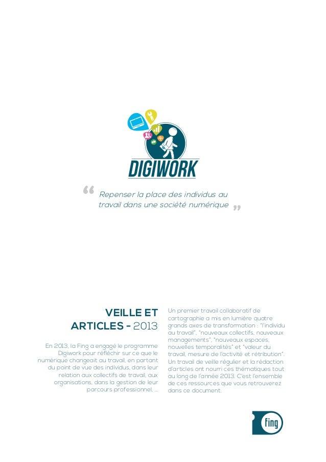 """Page 1  Repenser la place des individus au travail dans une société numérique  """"  Veille et articles - 2013 En 2013, la Fi..."""