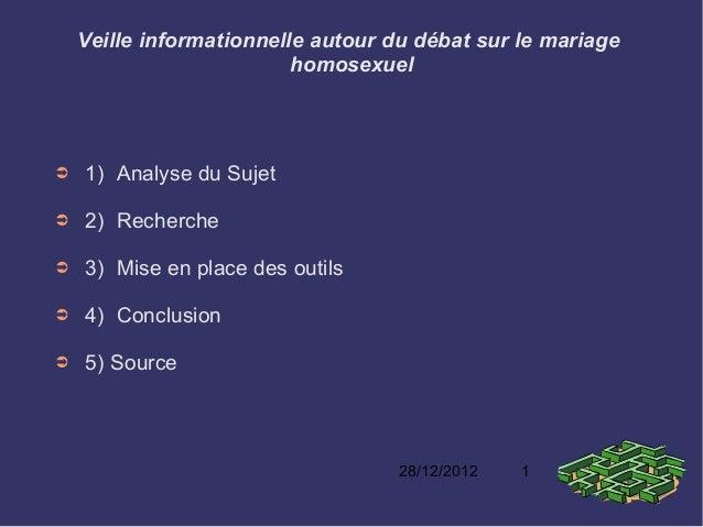 Veille informationnelle autour du débat sur le mariage                          homosexuel➲   1) Analyse du Sujet➲   2) Re...