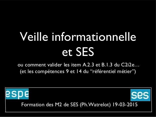 """Veille informationnelle et SES ou comment valider les item A.2.3 et B.1.3 du C2i2e… (et les compétences 9 et 14 du """"référe..."""