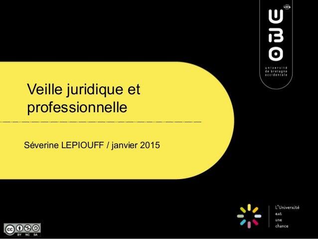 Veille juridique et professionnelle Séverine LEPIOUFF / janvier 2015