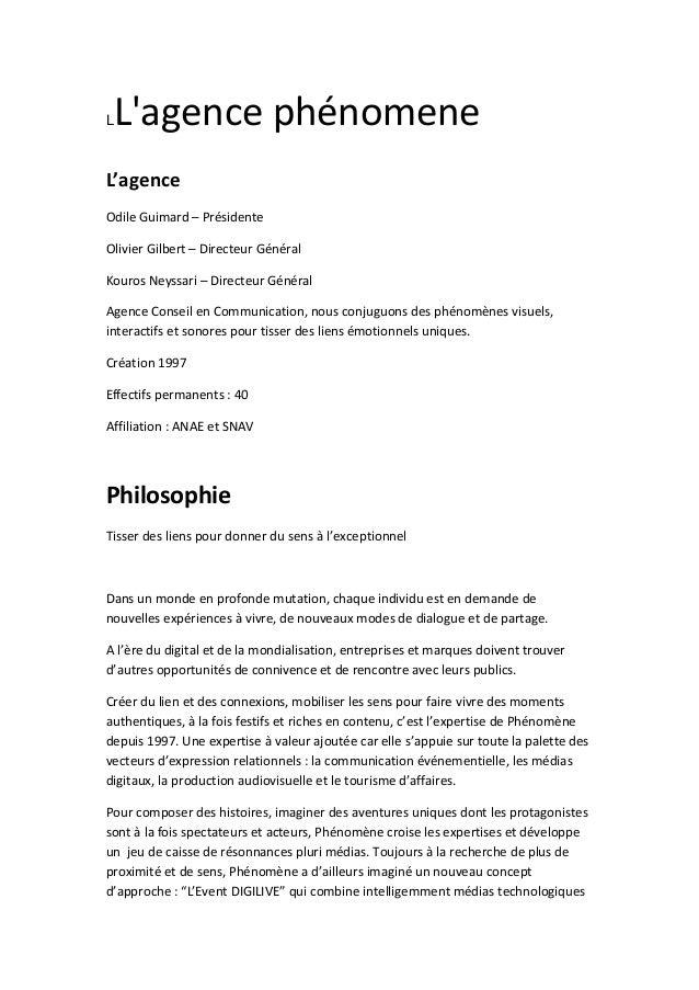 L  L'agence phénomene  L'agence Odile Guimard – Présidente Olivier Gilbert – Directeur Général Kouros Neyssari – Directeur...