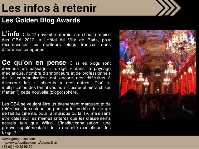 Les Golden Blog Awards : le 17 novembre dernier a eu lieu la remise des GBA 2010, à de Ville de Paris, pour récompenser le...