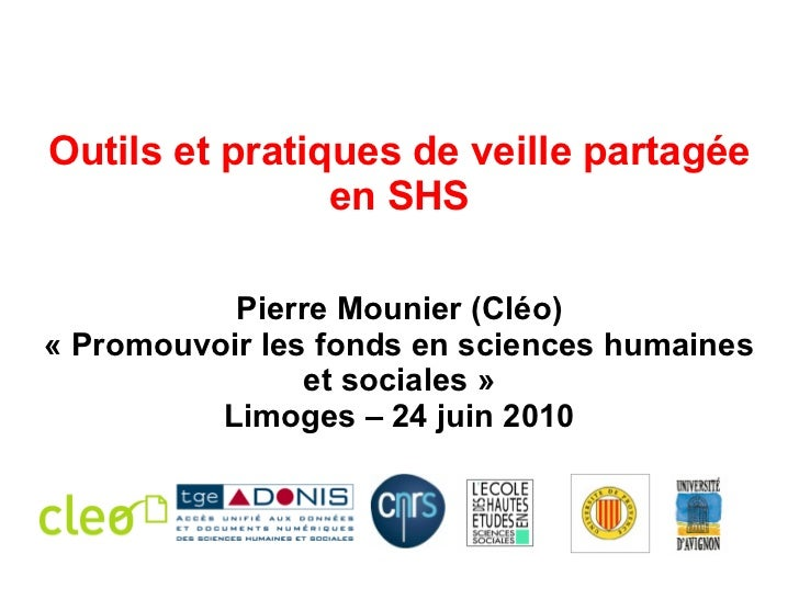Outils et pratiques de veille partagée en SHS Pierre Mounier (Cléo) «Promouvoir les fonds en sciences humaines et sociale...