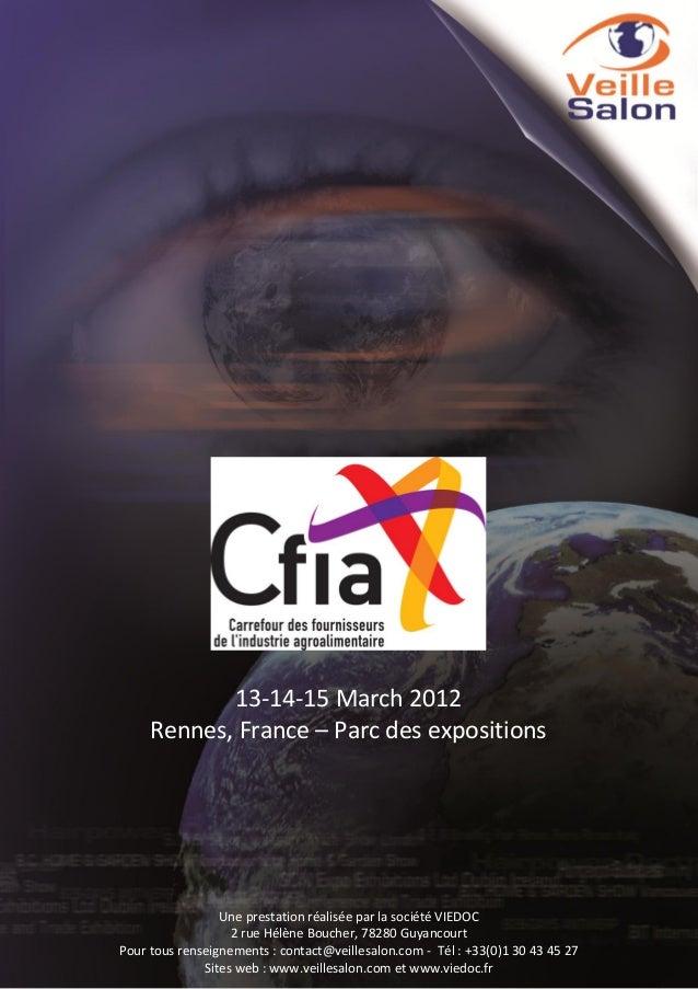 13-14-15 March 2012 Rennes, France – Parc des expositions  Pour tous renseignements : contact@veillesalon.com Tél. 08 71 5...