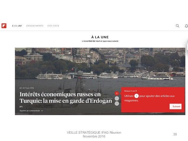 VEILLE STRATÉGIQUE IFAG Réunion Novembre 2016 39