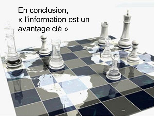 VEILLE STRATÉGIQUE IFAG Réunion Novembre 2016 69 En conclusion, « l'information est un avantage clé »