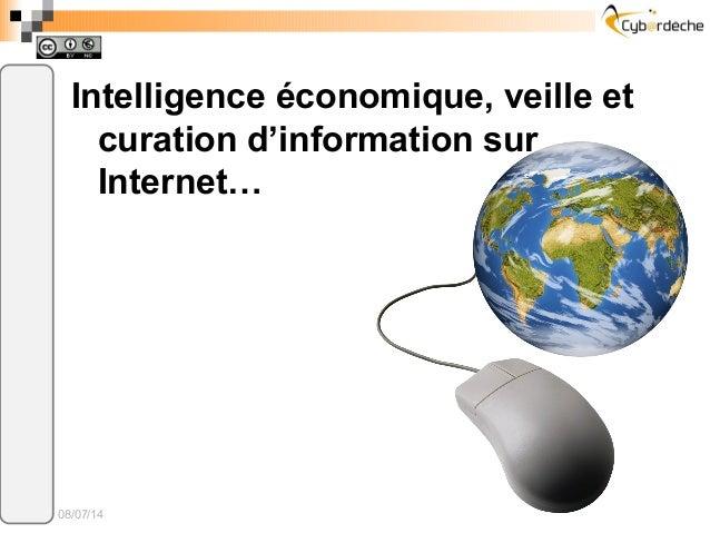 Intelligence économique, veille et curation d'information sur Internet… 08/07/14