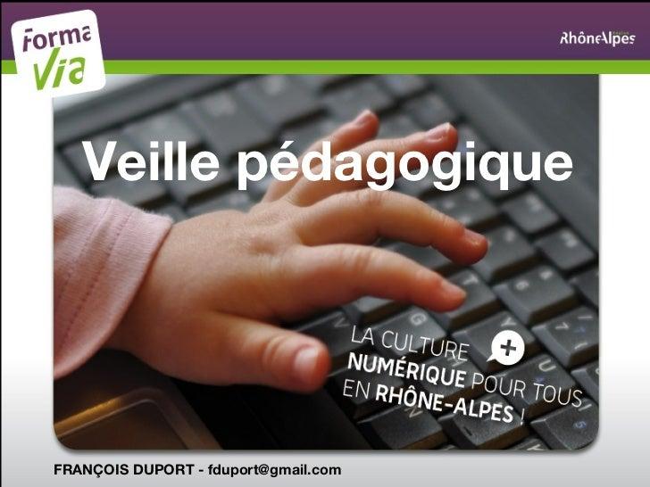 Veille pédagogique FRANÇOIS DUPORT - fduport@gmail.com