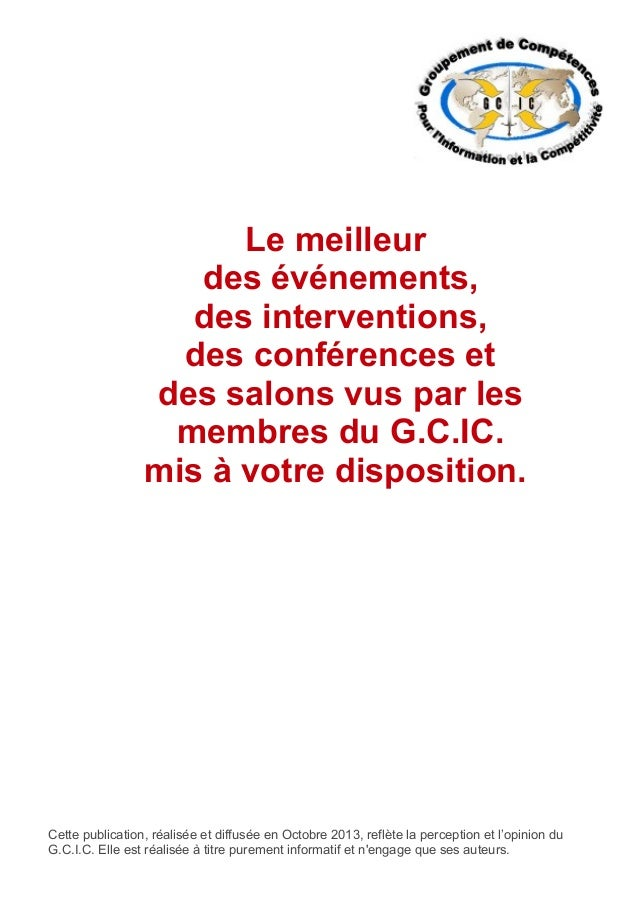 Le meilleur des événements, des interventions, des conférences et des salons vus par les membres du G.C.IC. mis à votre di...