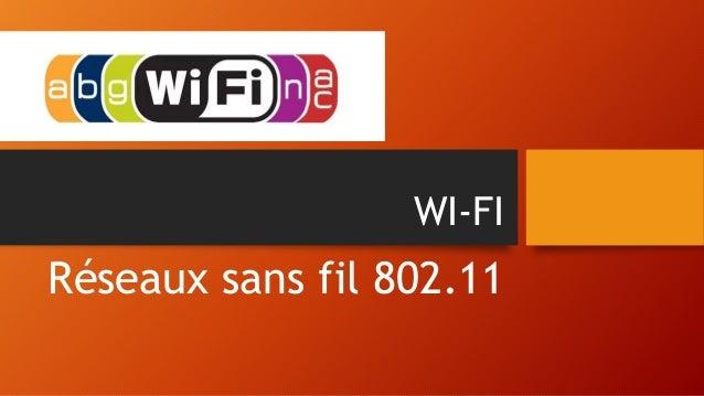 WI-FI Réseaux sans fil 802.11