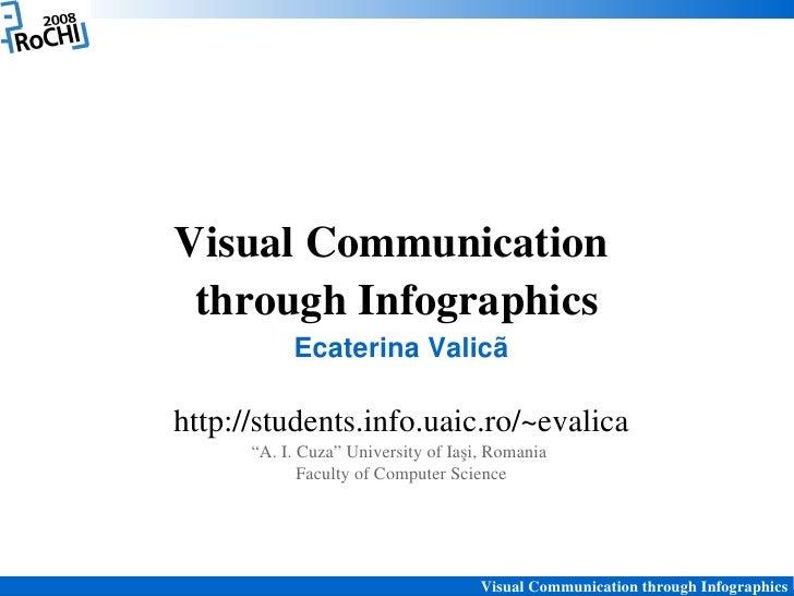 "VisualCommunication  throughInfographics            EcaterinaValicã  http://students.info.uaic.ro/~evalica       ""A.I..."