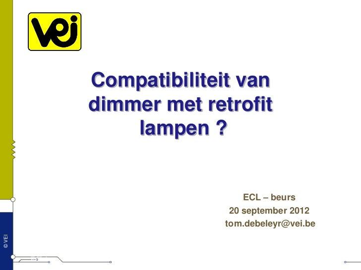 Compatibiliteit van                              dimmer met retrofit                                  lampen ?            ...