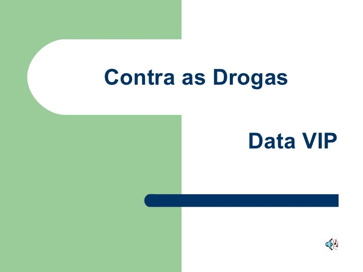 Contra as Drogas Data VIP